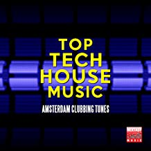 Top Tech House Music (Amsterdam Clubbing Tunes)