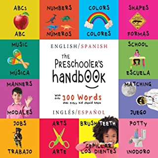 The Preschooler's Handbook: Bilingual (English / Spanish) (Inglés / Español) ABC's, Numbers, Colors, Shapes, Matching, School, Manners, Potty and ... Children's Learning Books (Spanish Edition)