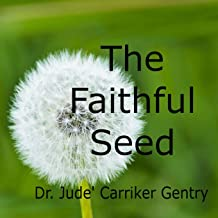 The Faithful Seed: The Parable of the Sower (Parables for Kids)