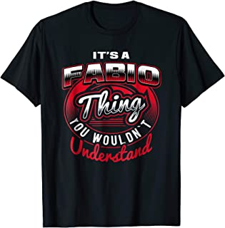 It's A Fabio Thing Funny Name Gift T-Shirts
