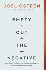 Empty Out the Negative: Make Room for More Joy, Greater Confidence, and New Levels of Influence Kindle Edition