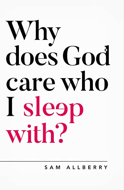 Why does God care who I sleep with? (Oxford Apologetics) (English Edition)