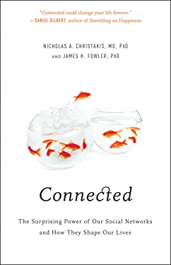 Connected: The Surprising Power of Our Social Networks and How They Shape Our Lives