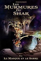 Les Murmures du Shar: Le masque et le Sabre Broché