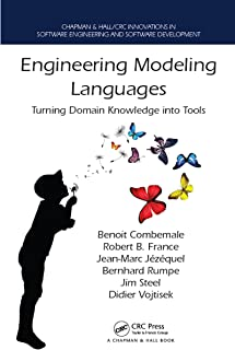 Engineering Modeling Languages: Turning Domain Knowledge into Tools (Chapman & Hall/CRC Innovations in Software Engineering and Software Development Series)