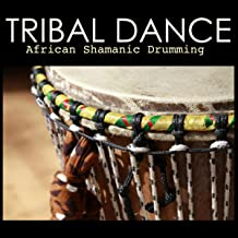 Tribal Dance - African Shamanic Drumming for Dancing and Mindfulness Meditation