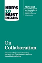 """HBR's 10 Must Reads on Collaboration (with featured article """"Social Intelligence and the Biology of Leadership,"""" by Daniel..."""