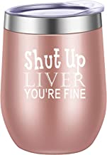 Pufuny Shut Up Liver You're Fine - Funny Stemless Wine Tumbler 12 oz - Wedding Wine Gift - Unique Gift for Mom, Her - Bachelorette Parties - Perfect Birthday Gift for Women - Gift for Wine Lover