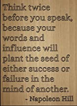 """Mundus Souvenirs Think Twice Before You Speak, Because. Quote by Napoleon Hill, Laser Engraved on Wooden Plaque - Size: 8""""..."""