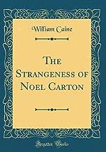 The Strangeness of Noel Carton (Classic Reprint)