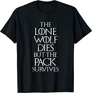 The Lone Wolf Dies But The Pack Survives Distressed T-Shirt