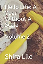 Hello Life: A Year Without A Scale, Volume 2