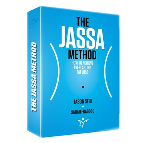 The Jassa Method: How To Achieve Everlasting Fat Loss