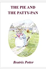 The Pie and the Patty-Pan ( Illustrated ) Kindle Edition