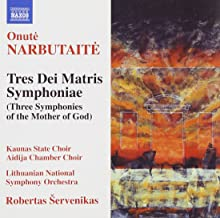 Narbutaite: Tres Dei Matris Symphoniae Three Symphonies of the Mother of God