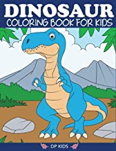 Dinosaur Coloring Book for Kids: Fantastic Dinosaur Coloring Book for Boys, Girls, Toddlers, Preschoolers, Kids 3-8, 6-8 (Dinosaur Books)