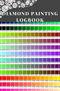 Diamond Painting Logbook: A Bold Color DMC Chart Gemstones Crystal Theme Cute Efficient Inventory Log, Notebook, Tracker, Diary, Organizer and Prompt ... to Keep Record of your DP Art Canvas Projects