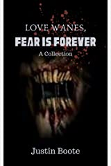 Love Wanes, Fear is Forever: A collection of horror stories Kindle Edition