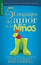 Cinco lenguajes del amor de los niños, Los // Five love languages for children (Serie Favoritos) (Spanish Edition)