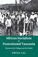 African Socialism in Postcolonial Tanzania: Between the Village and the World