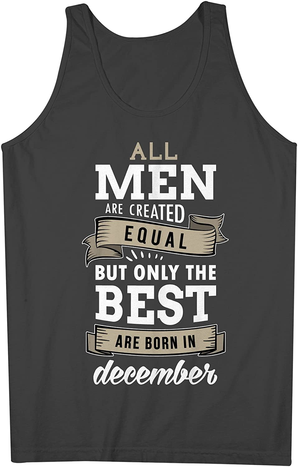 All Men Are Created Equal But Only The Best Are Born In December お誕生日 男性用 Tank Top Sleeveless Shirt