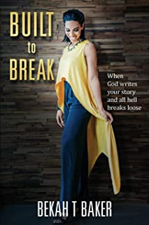 Built to Break: When God Writes Your Story and all Hell Breaks Loose