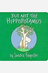 But Not the Hippopotamus Board book