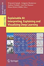 Explainable AI: Interpreting, Explaining and Visualizing Deep Learning (Lecture Notes in Computer Science)