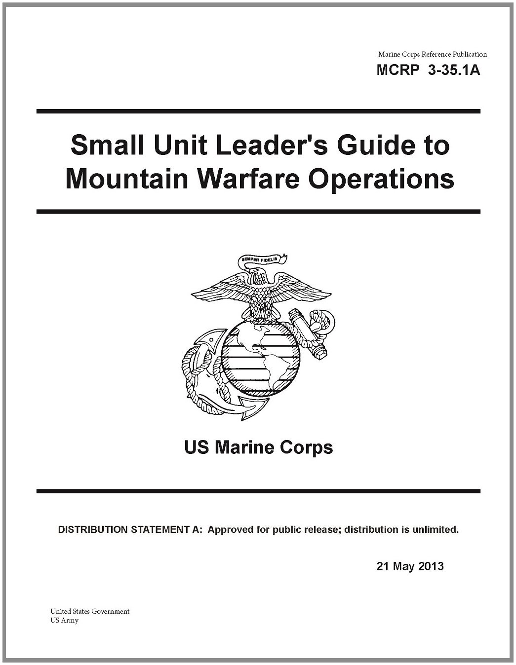 Marine Corps Reference Publication MCRP 3 35.1A Small Unit Leader's Guide to Mountain Warfare Operations US Marine Corps 2...