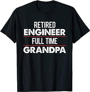 Retired Engineer Full Time Grandpa Retirement Gift T-shirt T-Shirt