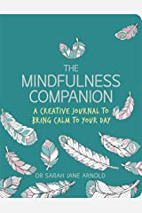 The Mindfulness Companion: A Creative Journal to Bring Calm to Your Day (Colouring Books) Paperback