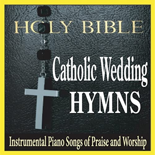 Catholic Wedding Hymns Instrumental Piano Songs Of Praise And