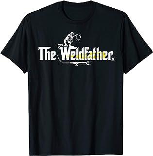 The Weldfhather Weld TShirt Welder Shirt Welding Mens Gift