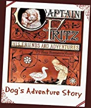 Captain Fritz: His Friends and Adventures (The Classic Dog's Story for Children)