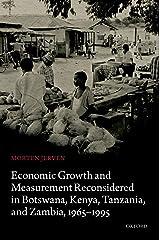 Economic Growth and Measurement Reconsidered in Botswana, Kenya, Tanzania, and Zambia, 1965-1995 Kindle Edition