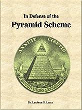 In Defense of the Pyramid Scheme