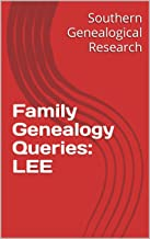 Family Genealogy Queries: LEE (Southern Genealogical Research)