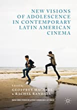 New Visions of Adolescence in Contemporary Latin American Cinema (New Directions in Latino American Cultures)