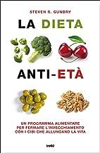 La dieta anti-età: Un programma alimentare per fermare l'invecchiamento con i cibi che allungano la vita (Italian Edition)