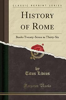 History of Rome: Books Twenty-Seven to Thirty-Six (Classic Reprint)