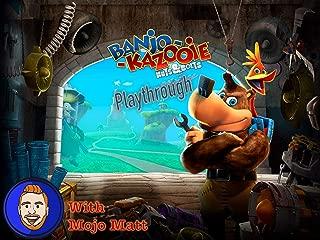 Banjo-Kazooie Nuts & Bolts Playthrough with Mojo Matt