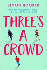 Three's A Crowd: 'If ever a book was a mood-lifter, it's this one. I cried laughing!' MILLY JOHNSON Kindle Edition