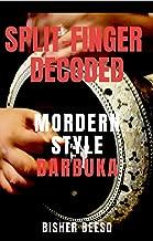 SPLIT-FINGER DECODED: MODERN STYLE DARBUKA