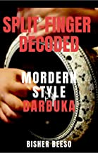 SPLIT-FINGER DECODED: MODERN STYLE DARBUKA (English Edition)