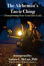 The Alchemist's Tao Te Ching: Transforming Your Lead Into Gold