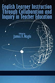 English Learner Instruction through Collaboration and Inquiry in Teacher Education
