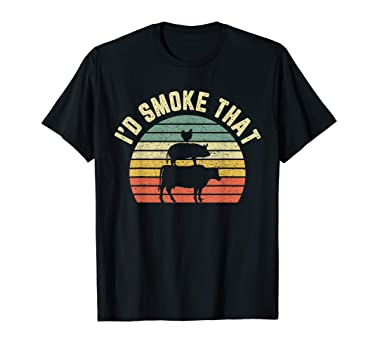 Funny BBQ Shirt I'd Smoke That Retro Barbeque Grilling Gift T-Shirt