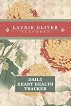 Daily Heart Health Tracker (Keika Hasegawa Chrysanthemum Flowers from Vintage Japanese Woodblock Prints Cover): 365 days of daily tracking of signs of ... of heart failure in women) (Volume 2)