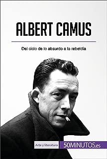 Albert Camus: Del ciclo de lo absurdo a la rebeldía (Arte y literatura) (Spanish Edition)