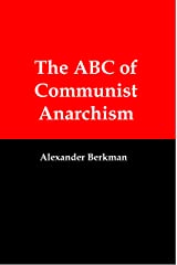 The ABC of Communist Anarchism Kindle Edition